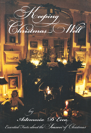 'Keeping Christmas Well' (hardback) by Artemesia D'Ecca
