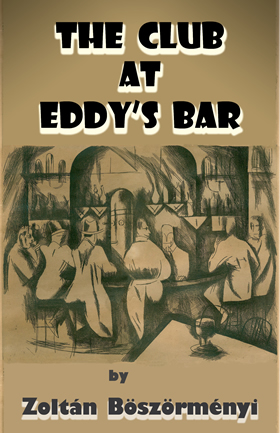 The Club at Eddy's Bar by Zoltán Böszörményi